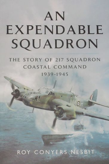 An Expendable Squadron - The Story of 217 Squadron Coastal Command 1939-1945, by Roy Conyers Nesbit